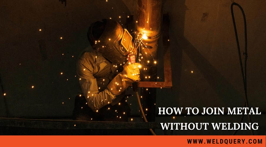 How to Join Metal Without Welding
